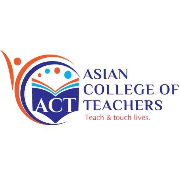 Why Teachers are getting trained from Asian College of Teachers