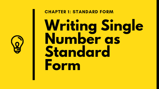 Standard Form: Writing Single Number in Standard Form