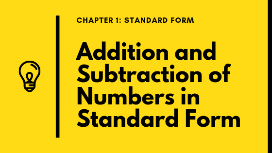 Standard Form: Addition and Subtraction of Numbers in Standard Form