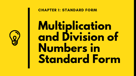 Standard Form: Multiplication and Division of Numbers in Standard Form