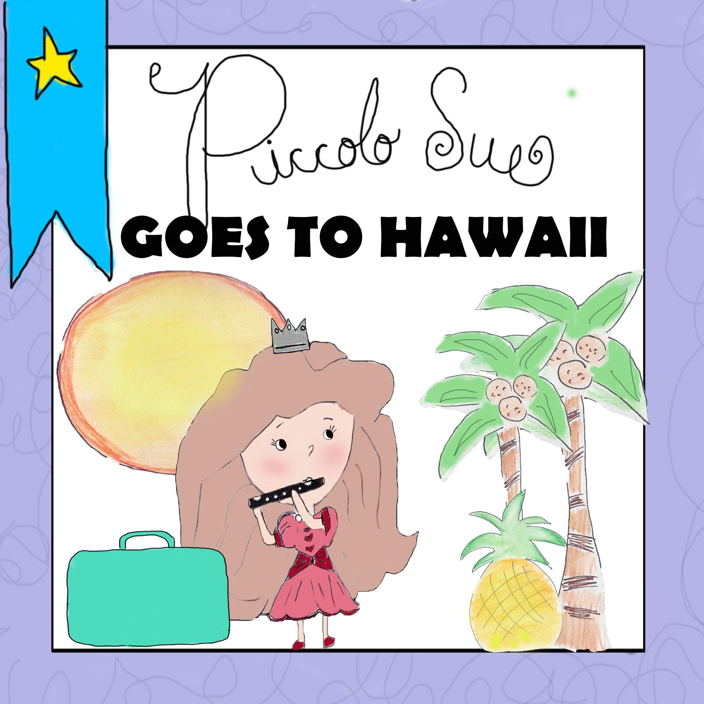 eBook VIDEO: Piccolo Sue Goes to Hawaii