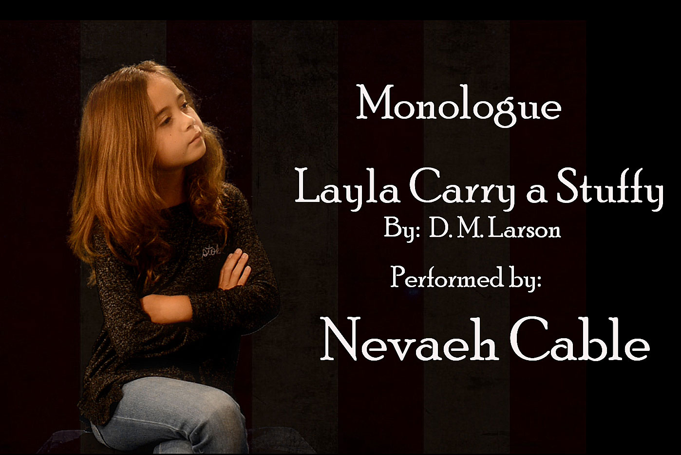 Carry a Stuffy  Monologue performed by Nevaeh Cable