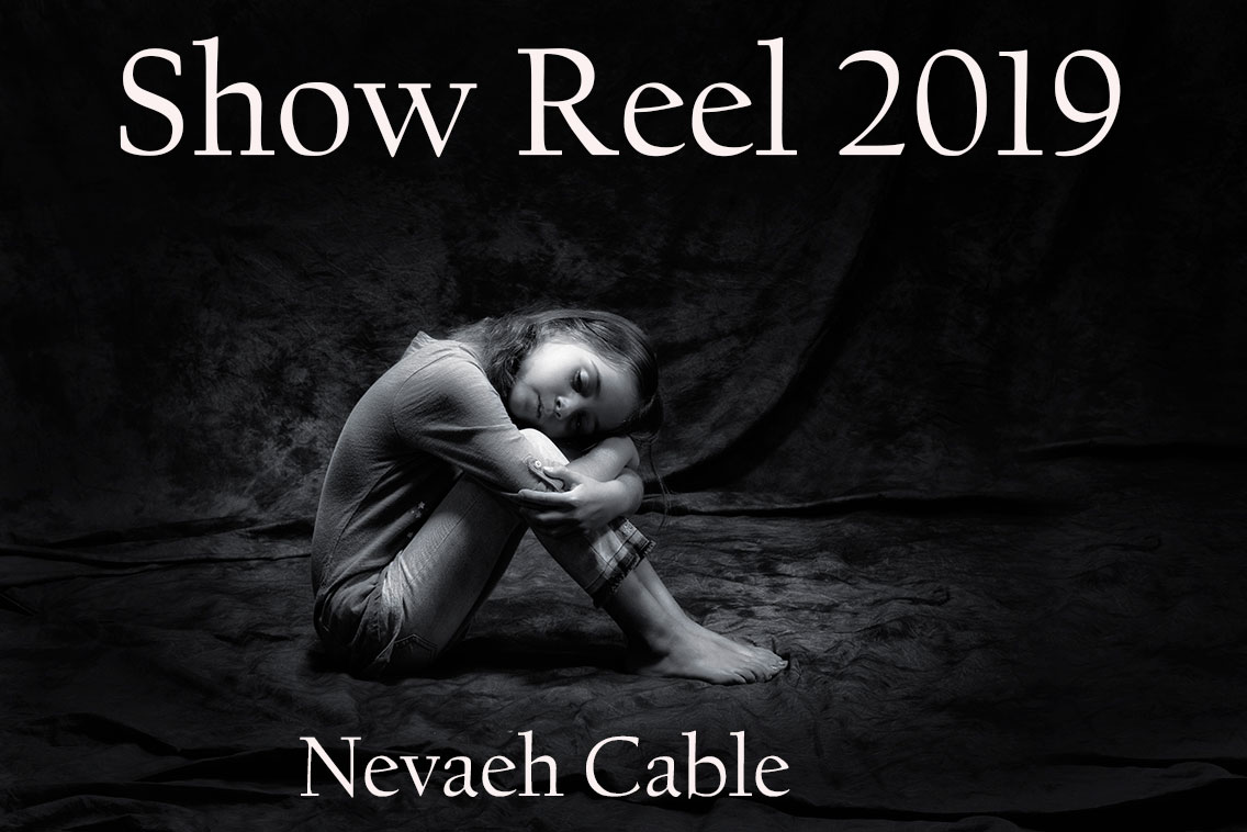 Demo Show Reel Actress Nevaeh Cable 2019